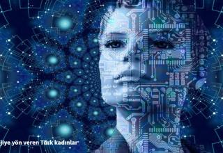 Teknolojiye yön veren Türk kadınları