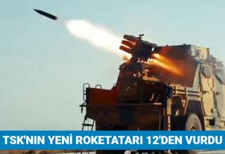 TSK'nın yeni roketatarı 12'den vurdu